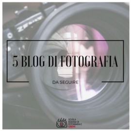Blog di Fotografia: i 5 da seguire secondo noi
