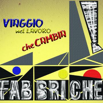 FABBRICHE! PRIMO CONCORSO MULTIMEDIALE