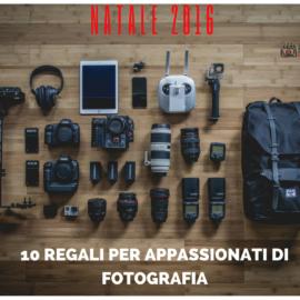 NATALE 2016: 10 regali per appassionati di fotografia